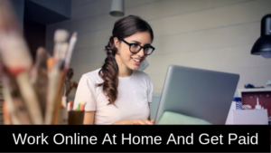 How To Work Online At Home And Get Paid