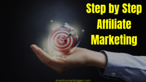 Step by Step Affiliate Marketing for beginners